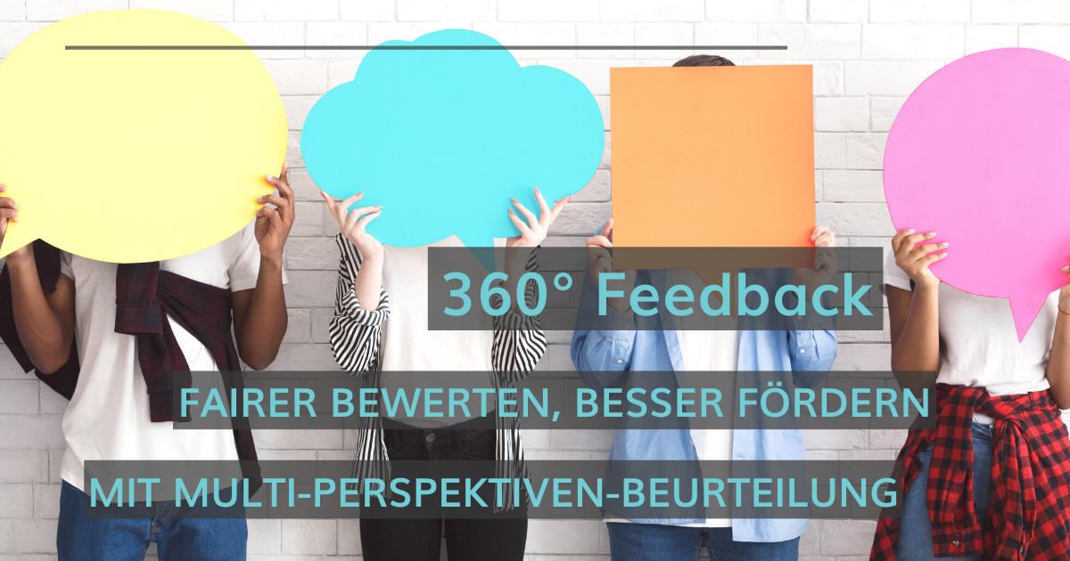 360° Feedback: multiperspektivisch, fair, zielorientiert