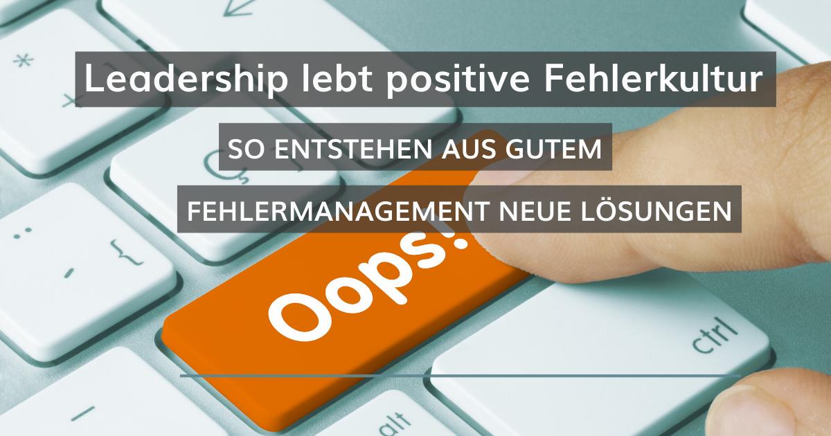 Leadership lebt positive Fehlerkultur