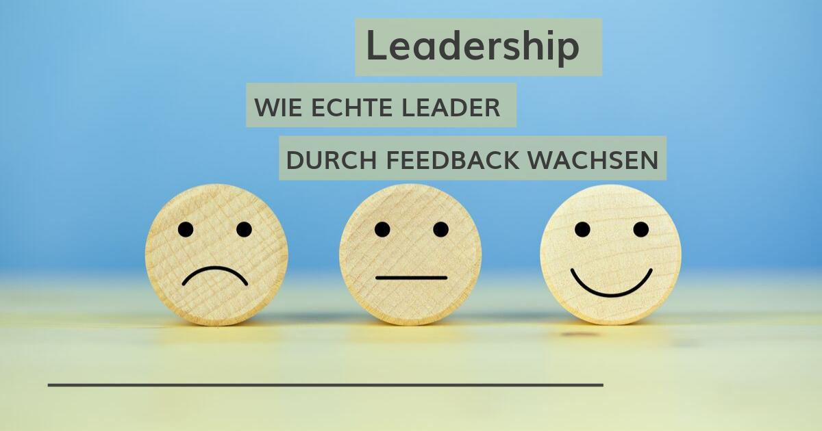 Wie Leader durch Feedback wachsen