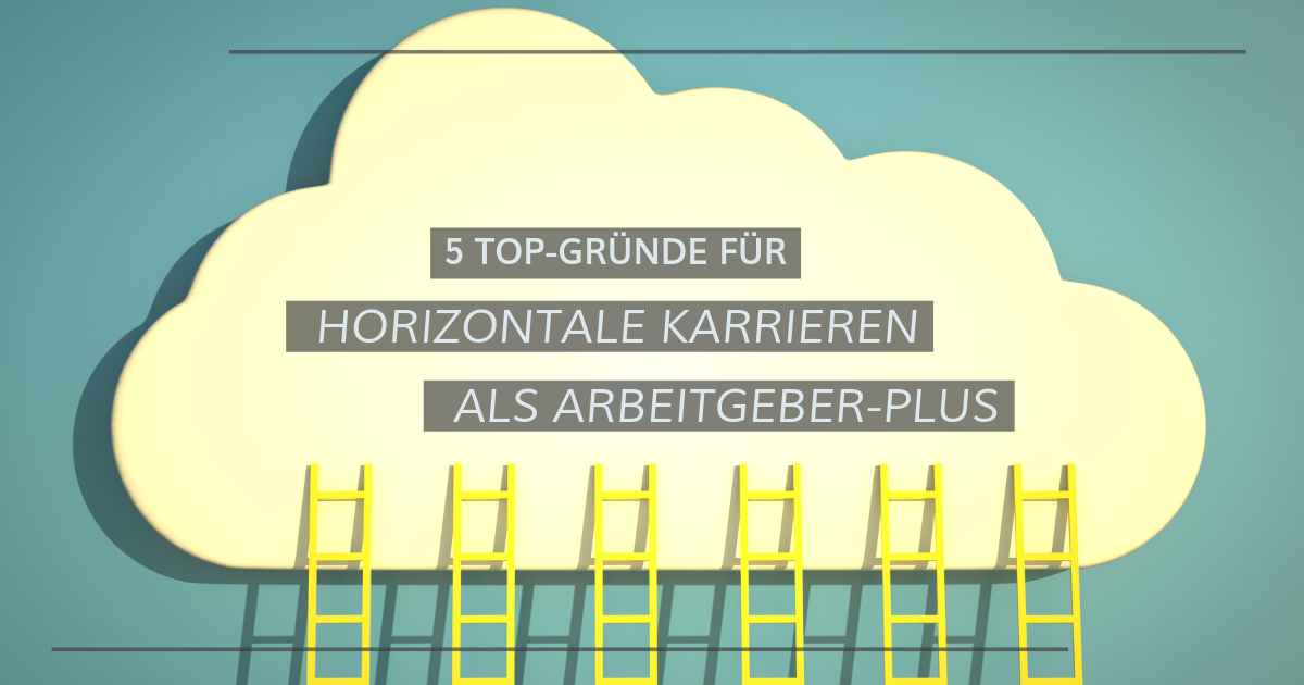 5 gute Gründe für horizontale Karrieren als Arbeitgeber-Plus